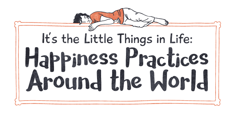 Happiness Practices Around the World