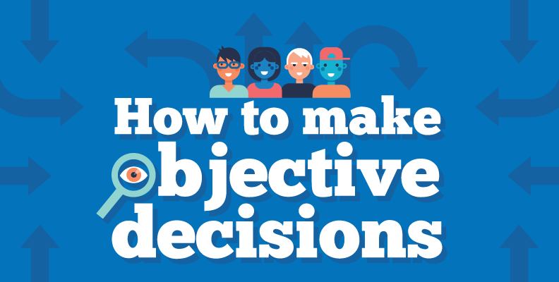 How to Make Objective Decisions